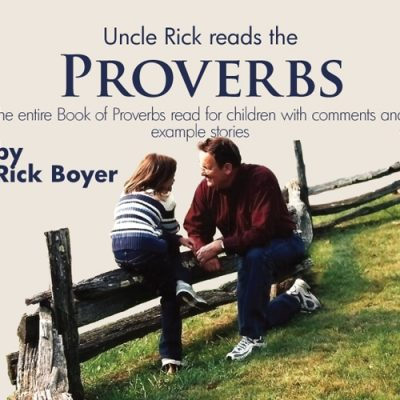 Uncle Rick Reads Proverbs