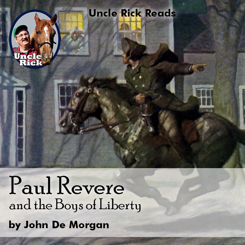 paul revere and the boys of liberty uncle rick audios