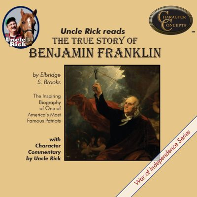 The True Story of Benjamin Franklin